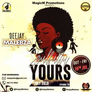 Dj Malebza – Soulfully Yours Episode 29 (July 2019)