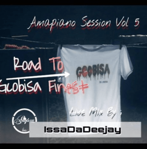 IssaDaDeejay – AmapianoSession Vol 5 Road To Gcobisa Finest Live Mix