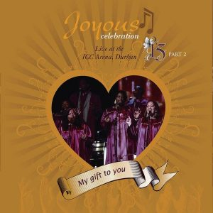 Joyous Celebration – My Gift to You, Vol. 15, Pt. 2 (Live At The ICC Arena Durban)