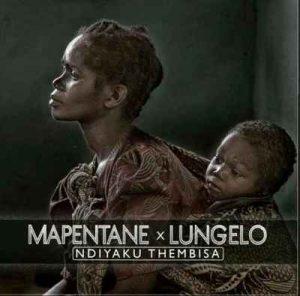 Mapentane & Lungelo – Ndiyaku Thembisa