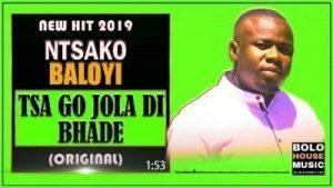 Ntsako Baloyi – Tsa Go Jola Di Bhade