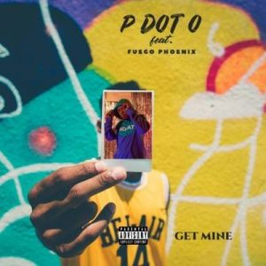 PdotO – Get Mine Ft. Fuego Pheonix