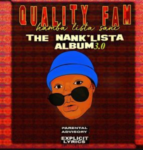 Quality Fam (Hamba Lista Sani) – TheNankULiist 3.0