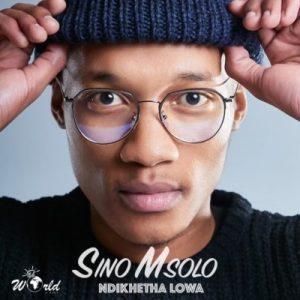 Sino Msolo – Ndikhetha Lowa (Full)