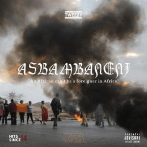 Tweezy – Asibambaneni