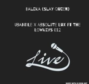 Ubandile & Absolute Lux Ft. The Lowkeys 012 – Baleka
