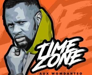 Aux WoMdantso – Time Zone Ft. Madanon