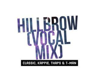 Classic, Kappie, Thaps & T-Man Xpress – Hillbrow (Vocal Mix)