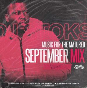 Dj Stoks – Music For The Matured (September mix) 2019