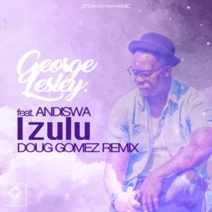 George Lesley, Andiswa – Izulu (Doug Gomez Remix)