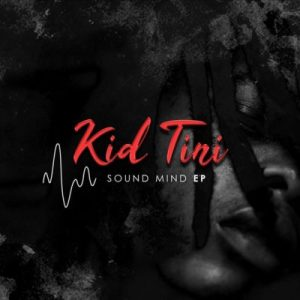 Kid Tini – Sound Mind