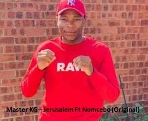 Master KG – Jerusalem Ft. Nomcebo (Original)