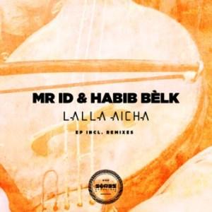 Mr. ID & Habib Belk – Lalla Aicha (De Mogul SA Remix)