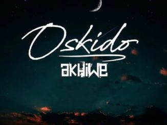 Oskido – Akhiwe