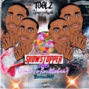Toolz Umazelaphi – ShowStopper Vol. 2 (Road to Rocktober)