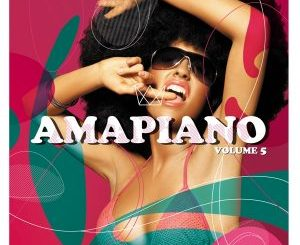Various Artists – Amapiano Volume 5