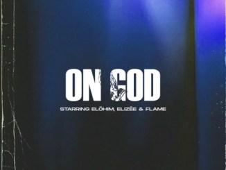 Elöhim, Elizée & Flame – On God