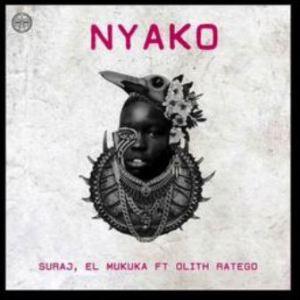 SURAJ & El Mukuka – Nyako Ft. Olih Ratego