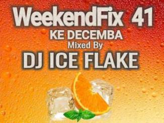 Dj Ice Flake – WeekendFix 41 Ke Decemba 2019