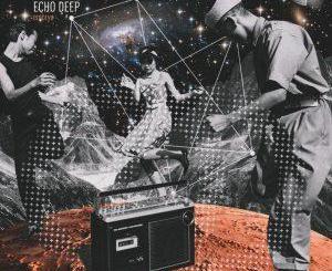 Echo Deep – Embryo (Original Mix)