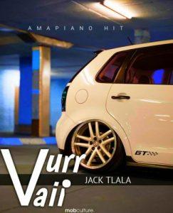 Jack Tlala – Vurr Vaii (Amapiano Hit)