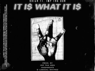 Krish – It Is What It Is Ft. IMP Tha Don