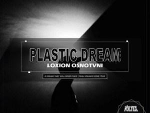 Loxion OsnoTvni – Plastic Dream
