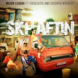 Major League ft Cassper Nyovest & Focalistic – Skhaftin (Questo & The Josh Afro Mix)