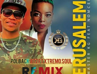 Master KG – Jerusalem Ft. Nomcebo (PolBack Btz & Xtremo Soul Remix)