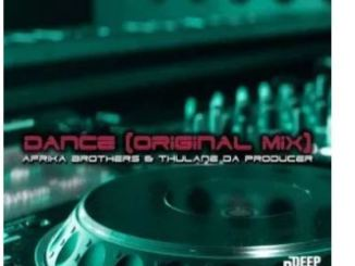 Afrika Brothers & Thulane Da Producer – Dance