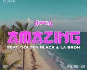 DJ D Double D – Amazing Ft. Golden Black & La Bron