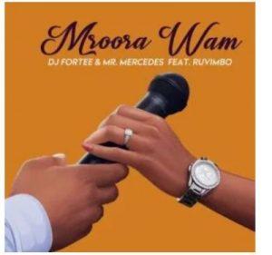 DJ Fortee & Mr Mercedes Ft. Ruvimbo – Mroora Wam (Radio Edit)