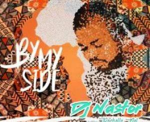 Dj Nastor – By My Side Ft. Rochelle Nel