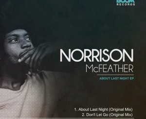 Norrison Mcfeather – About Last Night