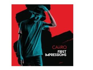 ALBUM: Caiiro – First Impressions