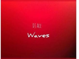 DJ Ace – Waves (Nostalgic Mix)