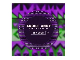 Keep Me Hoping – Andile Andy