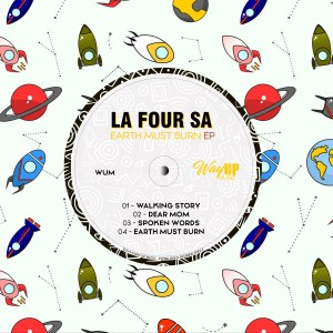 La Four SA – Earth Must Burn