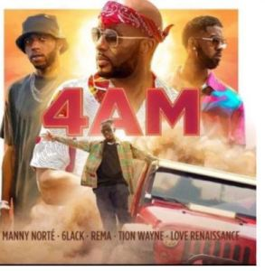 Manny Norte – 4AM Ft. Rema, 6lack, Tion Wayne & Love Renaissance