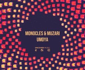 EP: Monocles & Muzari – Umoya