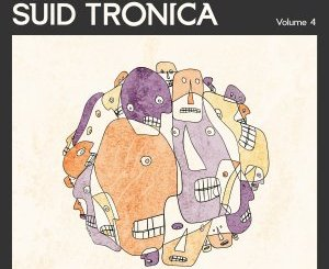 VA – Sounds of Suid Tronica Volume 4