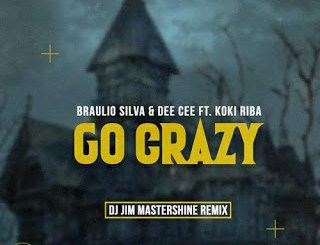 Braulio Silva & Dee Cee – Go Crazy Ft. Koki Riba (DJ Jim Mastershine Remix)