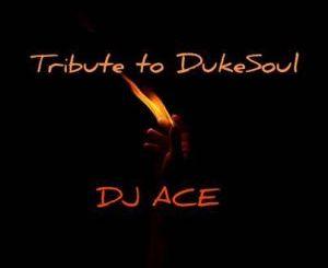 DJ Ace – Tribute to Dukesoul