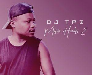 DJ TPZ – Music Heals 2