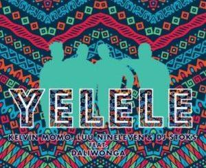 Kelvin Momo, Luu Nineleven & DJ Stoks – Yelele ft. Daliwonga