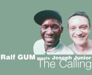 Ralf GUM & Joseph Junior – The Calling