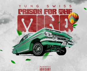 Yung Swiss – Prison For The Mind