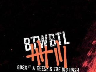 808x – Built To Win Born To Lose (BTWBTL) Ft. A-Reece & The Big Hash
