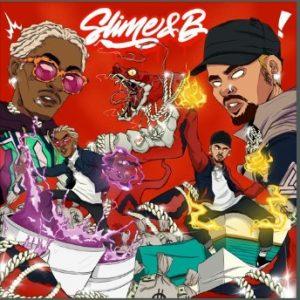 Chris Brown & Young Thug – Slime & B