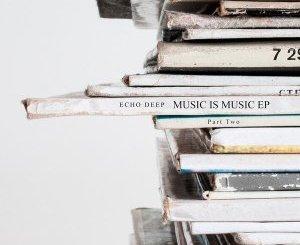 Echo Deep – Music Is Music EP (Part 2)